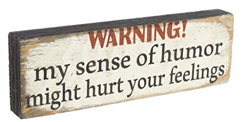 Boulder Innovations Primitive Distressed Wood Block Sign 'Warning My Sense of Humor Might Hurt']()