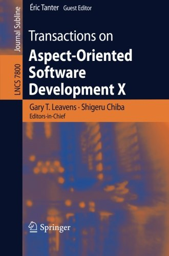 Transactions on Aspect-Oriented Software Development X (Lecture Notes in Computer Science) by Springer