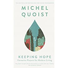 Keeping Hope – Favourite Prayers for Modern Living: Selected Inspirational Prayers from World-Renowned Theologian Michel Quoist