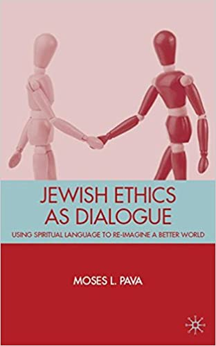 Jewish Ethics As Dialogue: Using Spiritual Language To Re-imagine A Better World por M. Pava epub