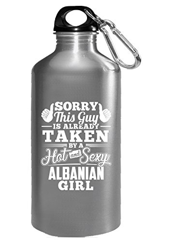 This Guy Is Taken By A Hot Sexy Albanian Girl - Water Bottle