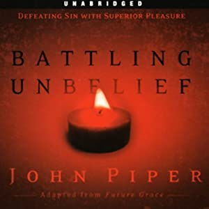 Battling Unbelief Audiobook