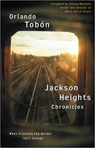 Book Jackson Heights Chronicles: When Crossing the Border Isn't Enough by Orlando Tobon (2006-09-26)