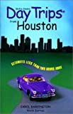 img - for Day Trips from Houston, 9th: Getaways Less than Two Hours Away (Day Trips Series) by Carol Barrington (2001-10-01) book / textbook / text book