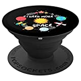 I Need More Space Solar System Nerdy Space Planets Stars - PopSockets Grip and Stand for Phones and Tablets