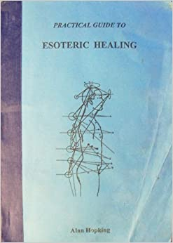Practical Guide to Esoteric Healing