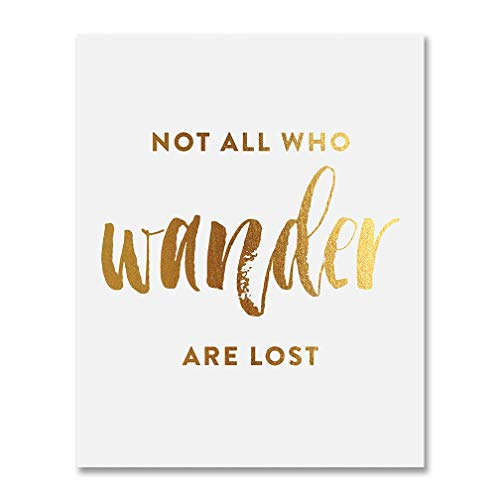 Not All Who Wander Are Lost Gold Foil Decor Wall Art Print Tolkien Quote Metallic Poster 5 inches x 7 inches A46
