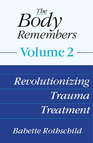 Image of The Body Remembers Volume 2: Revolutionizing Trauma Treatment