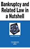 Bankruptcy and Related Law in a Nutshell, 7th (Nutshell Series)