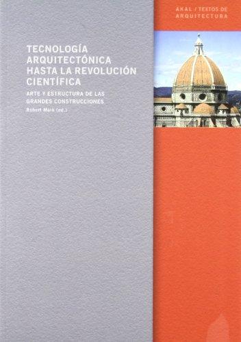Descargar Libro Tecnología Arquitectónica Hasta La Revolución Científica Robert Mark