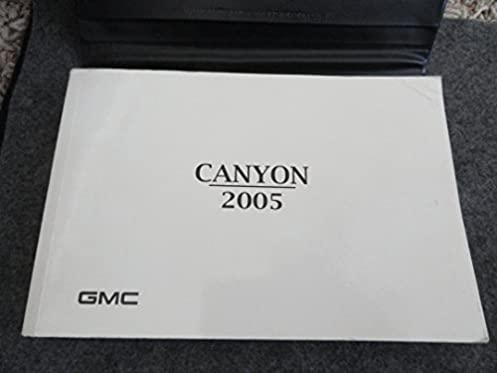 2005 gmc canyon owners manual gmc amazon com books rh amazon com gmc canyon owners manual 2016 gmc canyon owner's manual 2018
