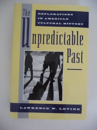Books : The Unpredictable Past: Explorations in American Cultural History by Lawrence W. Levine (1993-06-03)