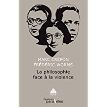 La philosophie face à la violence (Parallèles t. 1) (French Edition)