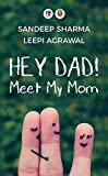 Hey Dad! Meet My Mom