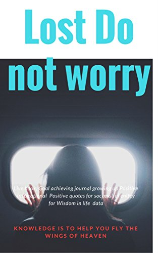 Lost Do Not Worry Lost Do Not Worry Live Book Goal Achieving