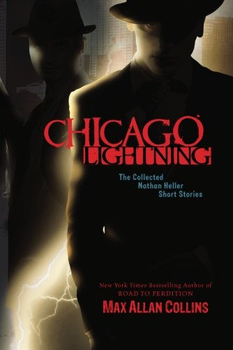 Image of Chicago Lightning : The Collected Nathan Heller Short Stories (Nathan Heller Novels)