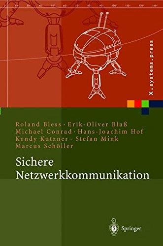 Sichere Netzwerkkommunikation: Grundlagen, Protokolle und Architekturen (X.systems.press)
