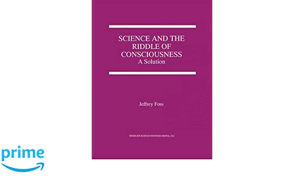 Science and the Riddle of Consciousness: A Solution