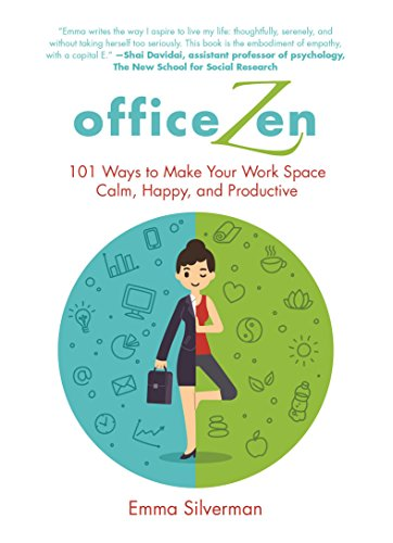 Office Zen: 101 Ways to Make Your Work Space Calm, Happy, and Productive cover