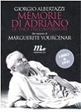 Memorie di Adriano. La voce dell'imperatore. DVD. Con libro