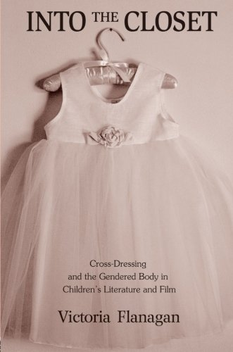 Into the Closet: Cross-Dressing and the Gendered Body in Children's Literature and Film (Children's Literature and Cultu