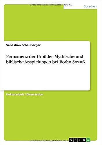 Book Permanenz der Urbilder. Mythische und biblische Anspielungen bei Botho Strauß (German Edition)