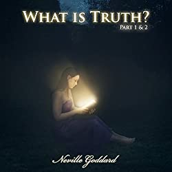 What Is Truth - Part 1 & 2