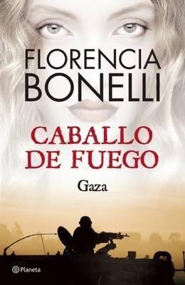 [ Caballo de Fuego 3. Gaza BY Bonelli, Florencia (Author)  ] {Paperback}  2014: Florencia Bonelli: Amazon.com: Books