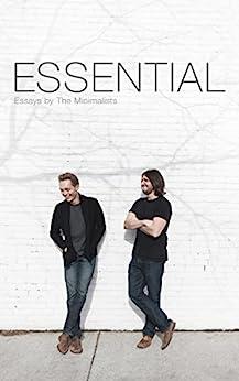 Essential: Essays by The Minimalists by [Millburn, Joshua Fields, Nicodemus, Ryan]