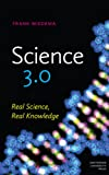 Science 3. 0 : Real Science, Real Knowledge, Miedema, Frank, 9089644377