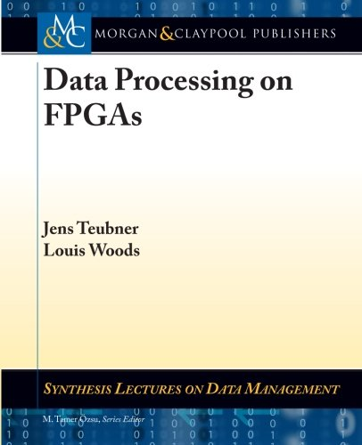 Data Processing on FPGAs (Synthesis Lectures on Data Management) by Morgan & Claypool Publishers