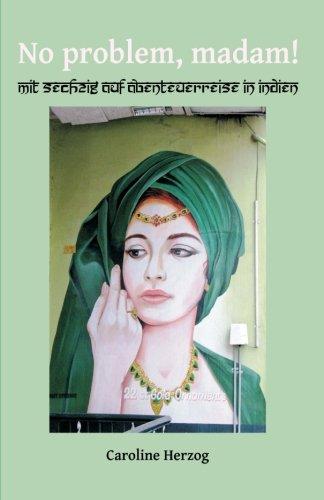 Download No problem, madam!: Mit sechzig auf Abenteuerreise in Indien (German Edition) ebook