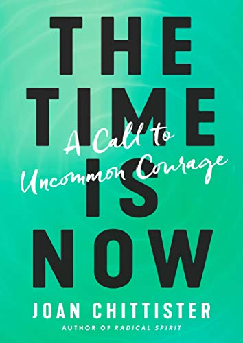 (The Time Is Now: A Call to Uncommon Courage)