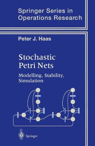 Stochastic Petri Nets: Modelling, Stability, Simulation (Springer Series in Operations Research and Financial Engineering)
