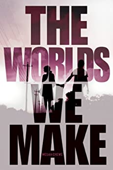 The Worlds We Make: The Fallen World trilogy (Reader) by [Crewe, Megan]