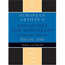 European Artists: v. 2: Signatures and Monograms by John Castagno (2007-05-30)
