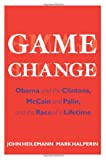 Game Change, John Heilemann and Mark Halperin, 0061733636