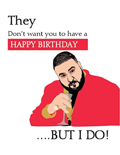 Amazon Dj Khaled Funny Happy Birthday Card They Dont Want
