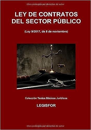 Ley De Contratos Del Sector Público: 2.ª Edición (septiembre 2018). Ley 9/2017. Colección Textos Básicos Jurídicos por Legisfor epub