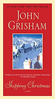 Skipping Christmas: A Novel by [Grisham, John]