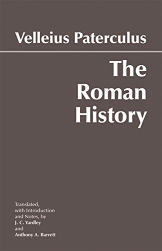 The Roman History: From Romulus and the Foundation of Rome to the Reign of the Emperor Tiberius (Hackett Classics)