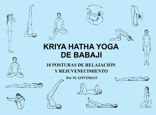 Kriya Hatha Yoga de Babaji: 18 Posturas de Relajacion y Rejuvenecimiento (Spanish Edition) [M Govindan] (Tapa Blanda)