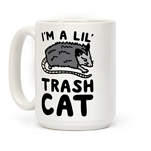 LookHUMAN I'm A Lil' Trash Cat White 15 Ounce Ceramic Coffee Mug