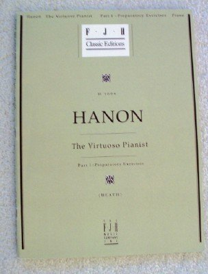Hanon: The Virtuoso Pianist Part I Preparatory Exercises