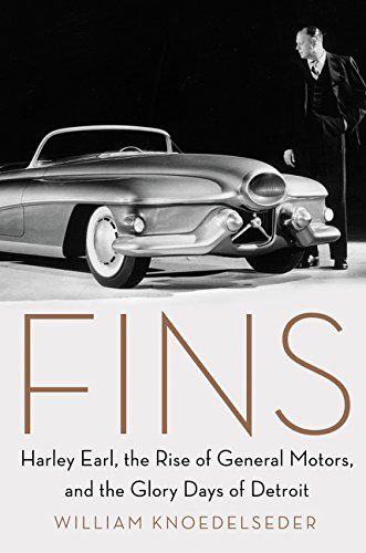 Book Cover: Fins: Harley Earl, the Rise of General Motors, and the Glory Days of Detroit