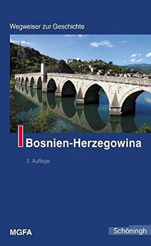 Bosnien-Herzegowina. Wegweiser zur Geschichte