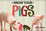 Know Your Pigs, Jack Byard, 1565236114