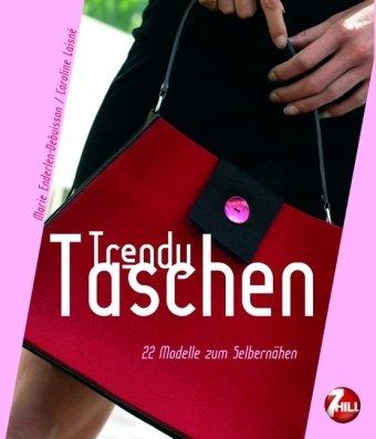 Trendy Taschen: 22 Modelle zum Selbernähen