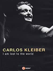 Carlos Kleiber: I Am Lost to the World [Import]