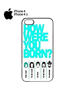 How Were You Born Mobile Cell Phone Case Cover iPhone 4&4s Black